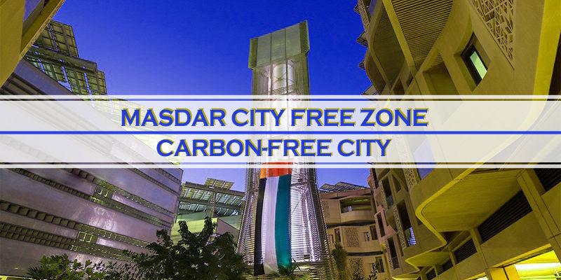 Masdar City Free Zone - Carbon-free City