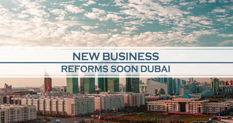 New Business Reforms Soon In Dubai