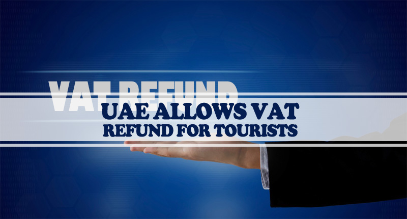 UAE Allows VAT Refund For Tourists