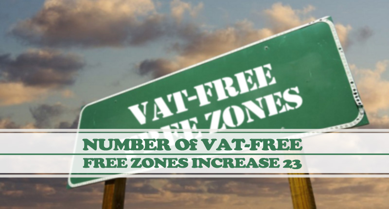 Number Of VAT-Free Free Zones Increase To 23