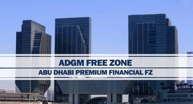 ADGM – Abu Dhabi's Premium Financial Free Zone