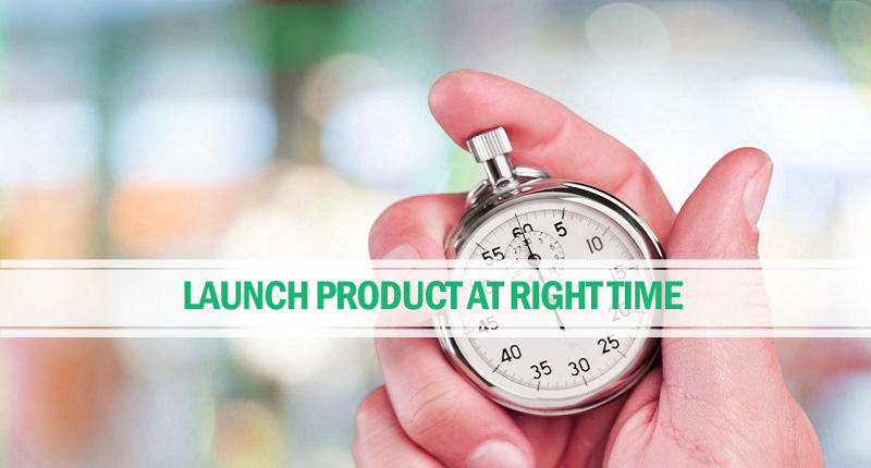 Launch product at right time