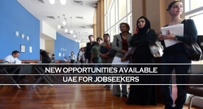 New Opportunities Available In UAE For Jobseekers