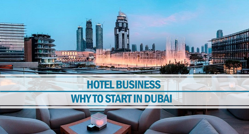 Start a hotel business in Dubai
