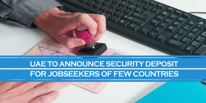UAE Announce Security Deposit For Jobseekers Of Countries