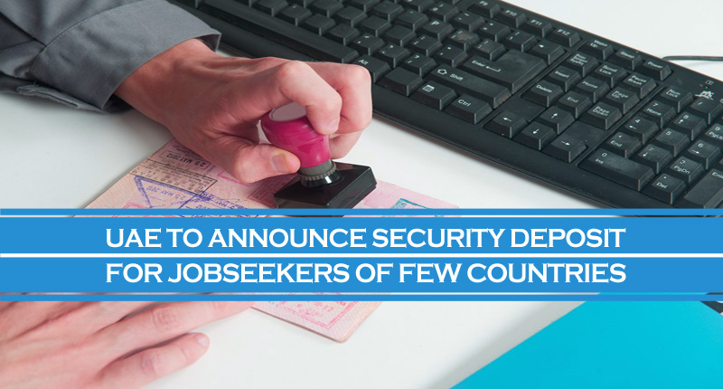 UAE Announce Security Deposit For Jobseekers Of Countries
