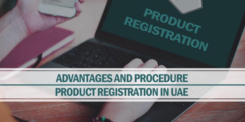 Advantages & procedure of product registration UAE