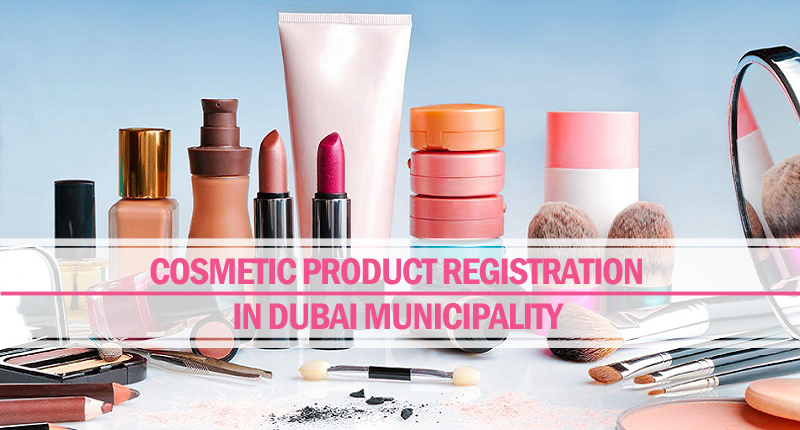 Cosmetic product registration in Dubai municipality