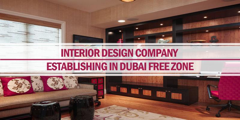 Establishing interior design company in Dubai