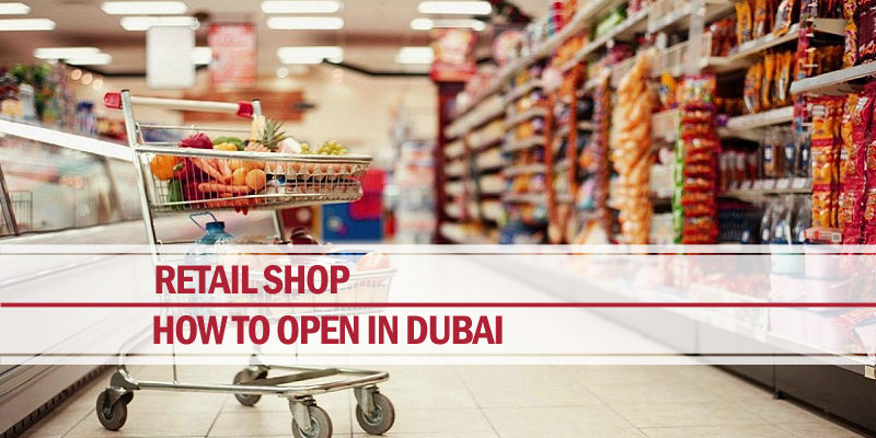 Open retail shop dubai