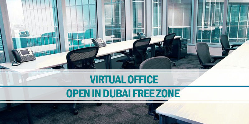 How to open Virtual Office in Dubai free zone