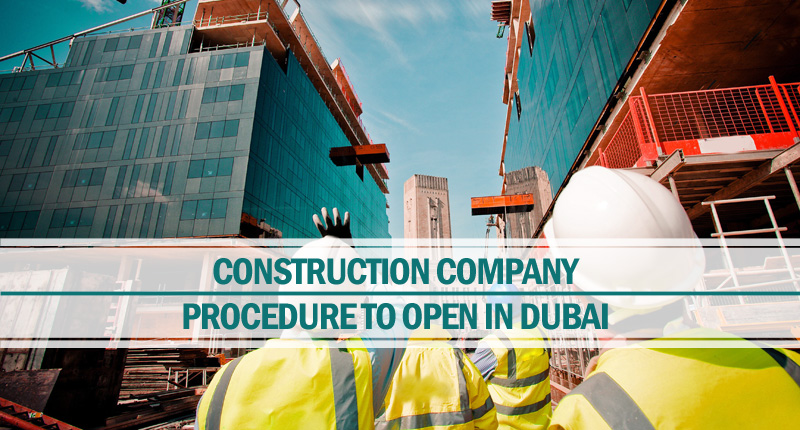 Procedure To Open A Construction Company In Dubai Riz Mona Blog