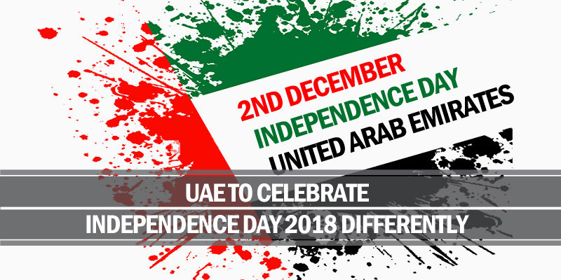 UAE celebrate independence day 2018 differently