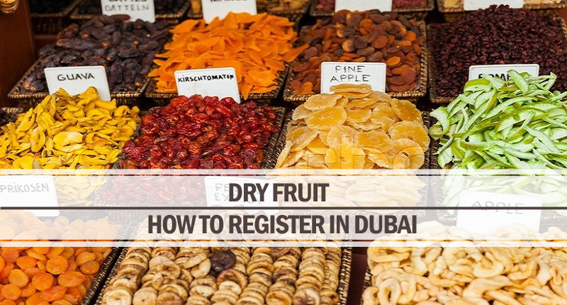 Dry fruit registration in Dubai