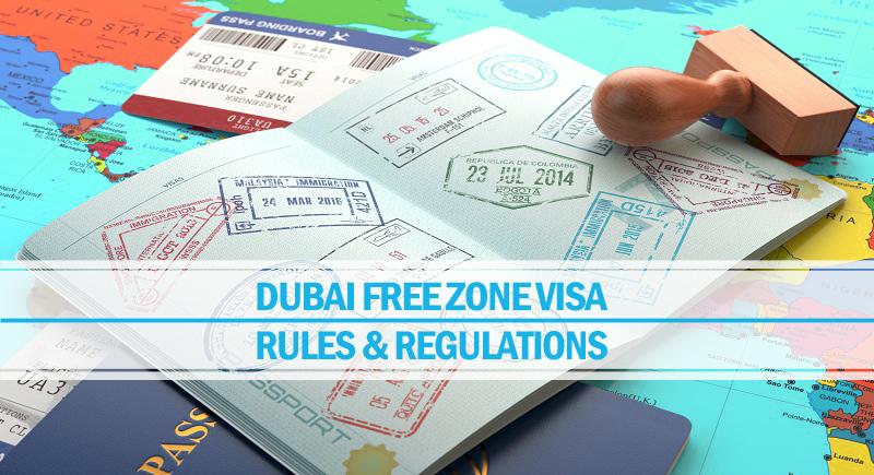 Dubai Free Zone Visa – Rules and Regulations