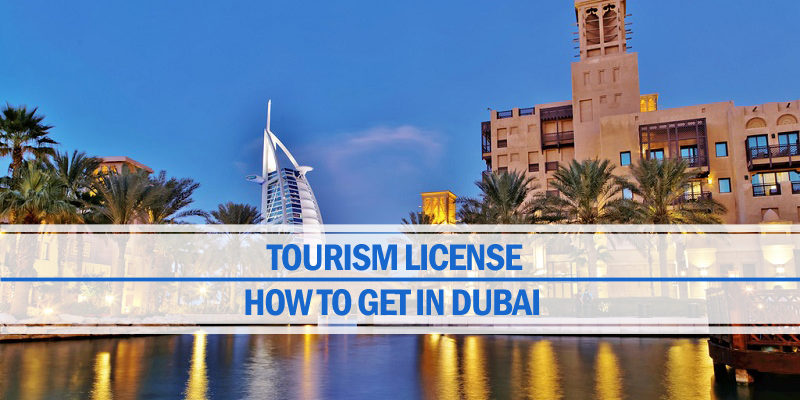 How To Get Tourism License In Dubai