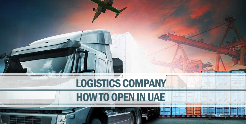 How to Open Logistics Company in UAE