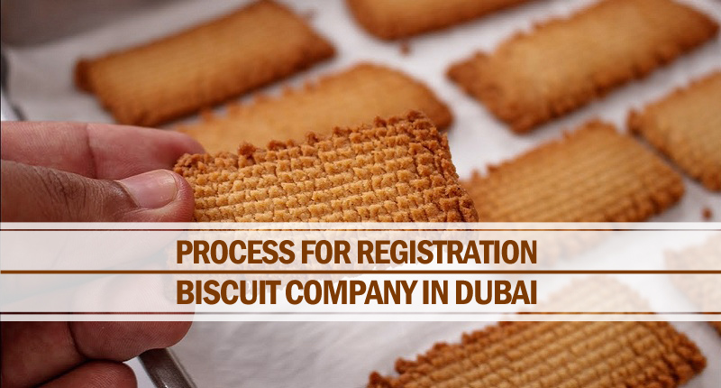 Process For Registration Of Biscuit Company In Dubai - Riz