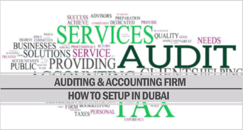 Setup auditing and accounting firm in Dubai
