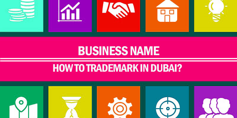 How to Trademark a Business Name in Dubai