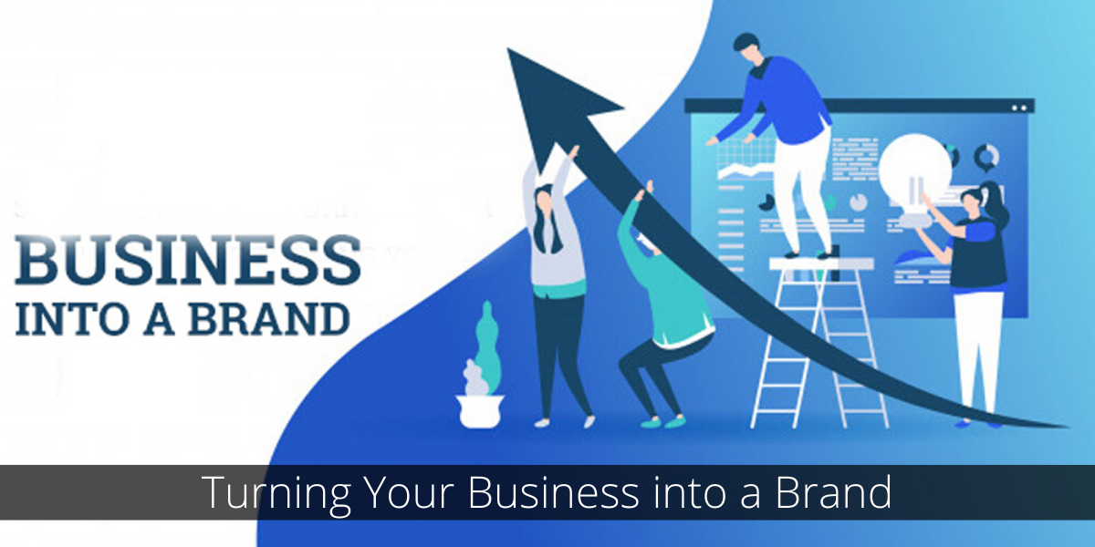 Turning Business into a brand