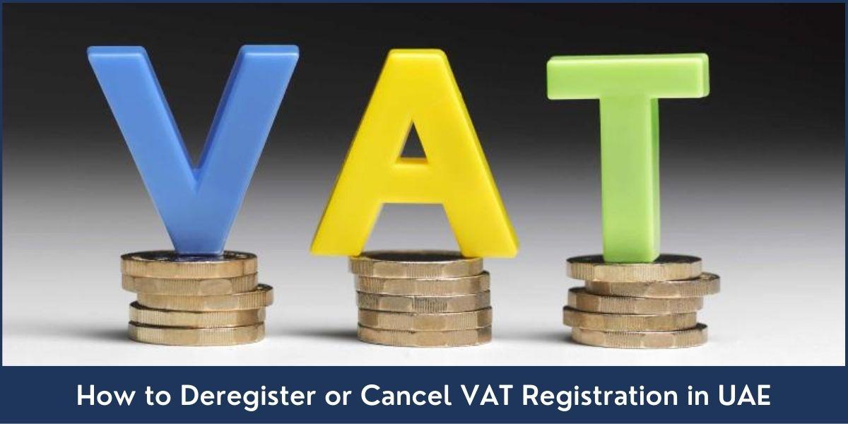 How to Deregister or Cancel VAT Registration in UAE