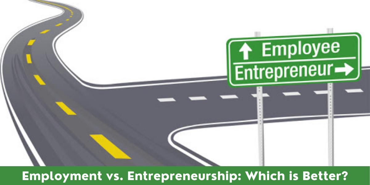 Employment vs Entrepreneurship