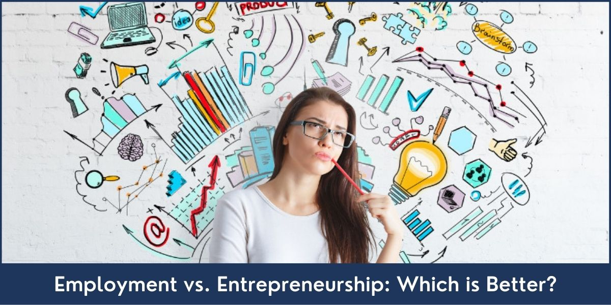 Pros and Cons of both Employment and Entrepreneurship