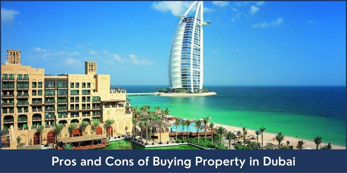 Benefits and Drawbacks of Purchasing Real Estate in Dubai