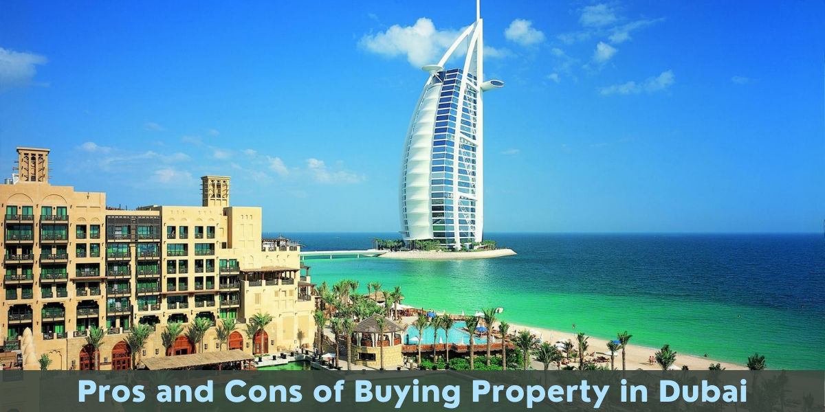Pros and Cons of Buying Property in Dubai