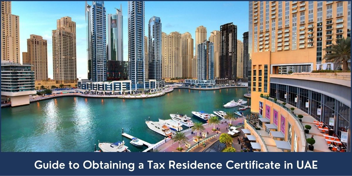 Guide to Obtaining a Tax Residence Certificate in UAE