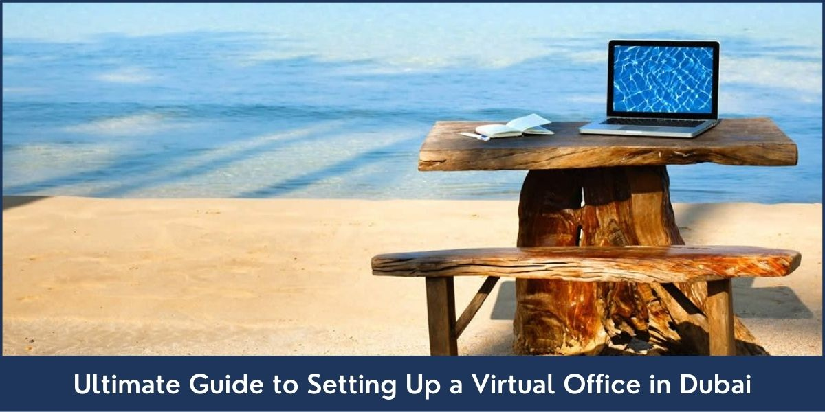 Ultimate Guide to Setting Up a Virtual Office in Dubai