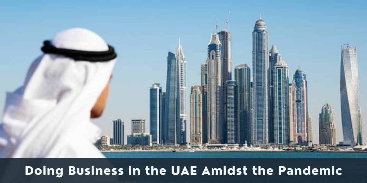 Doing Business in the UAE Amidst the Pandemic