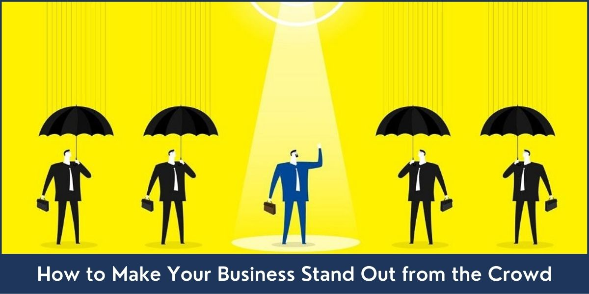 8 Ways to Make Your Business Stand Out