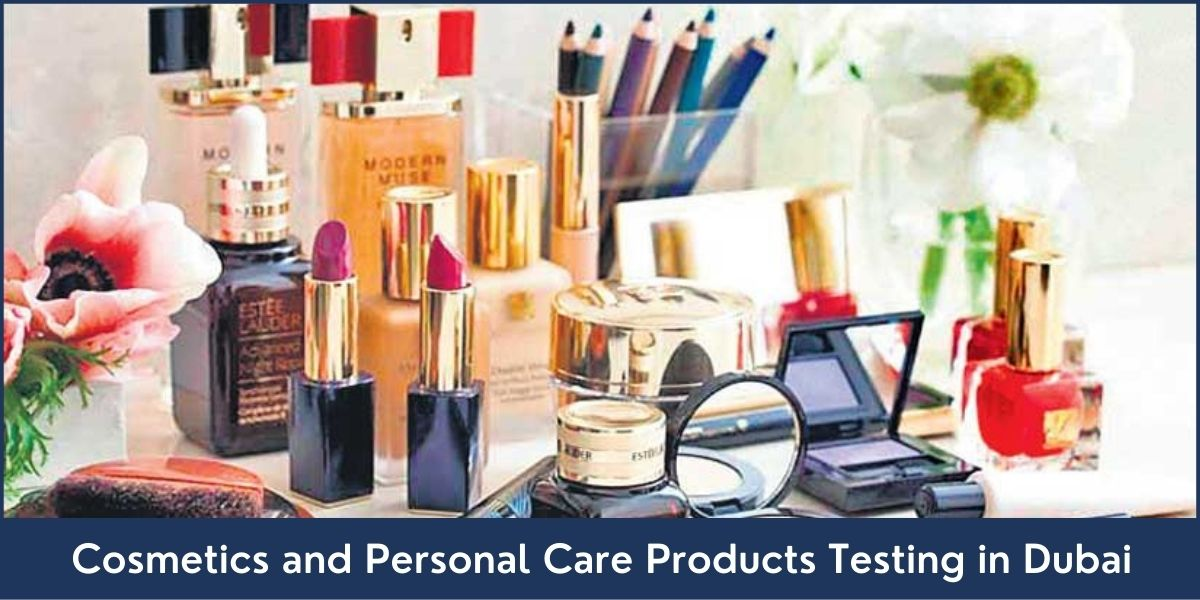 Cosmetics and Personal Care Products Testing in Dubai UAE