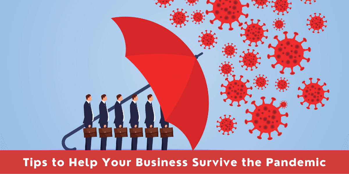 Tips to Help Your Business Survive the Pandemic