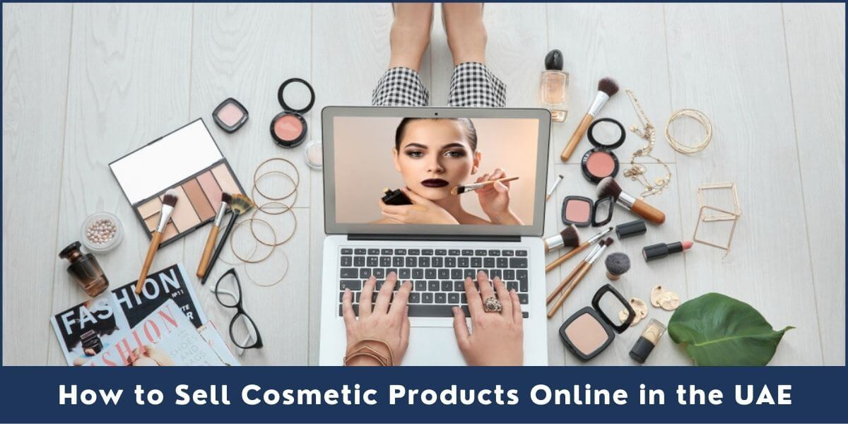 How to Sell Cosmetic Products Online in the UAE