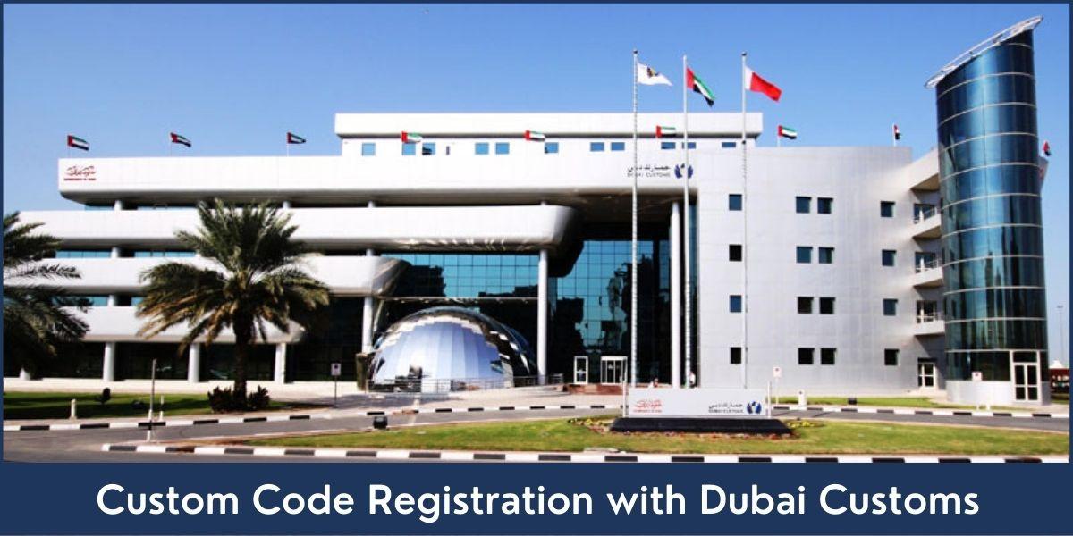 Custom Code Registration with Dubai Customs in UAE