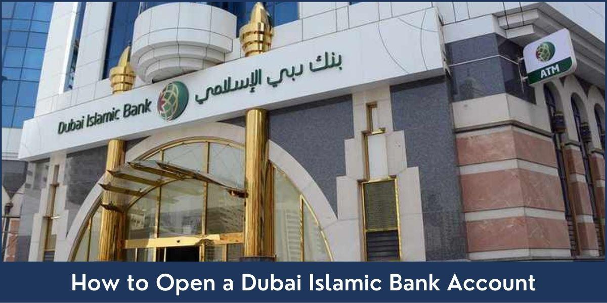 How to Open a Dubai Islamic Bank Account
