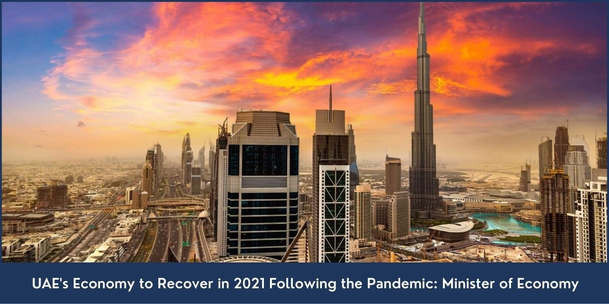UAE's Economy to Recover in 2021 Following the Pandemic Minister of Economy