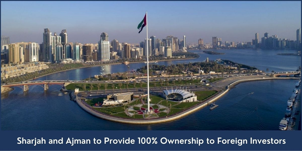 100 Percent Foreign Ownership in Sharjah and Ajman