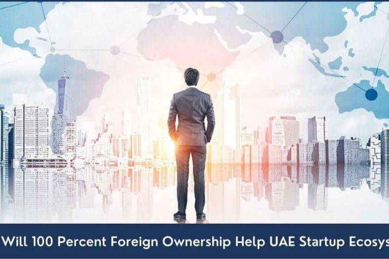 100% foreign ownership and UAE Startup Ecosystem