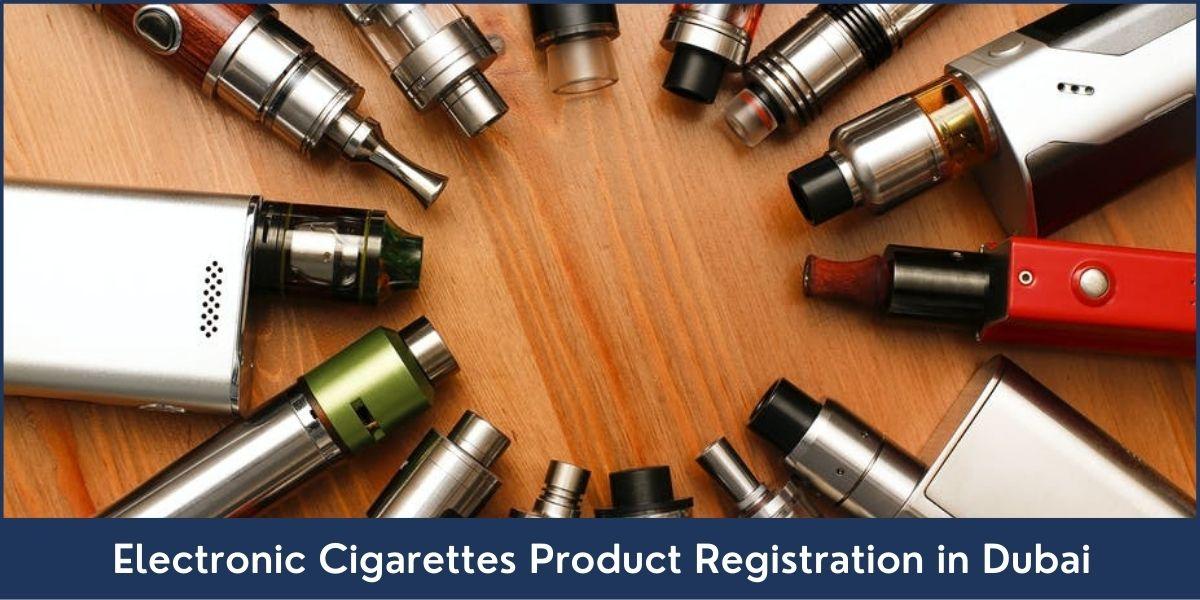 Electronic Cigarettes Product Registration UAE