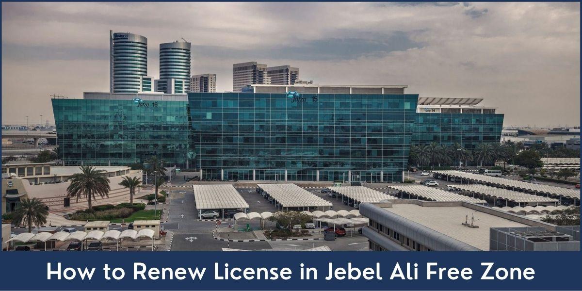 License Renewal inJAFZA