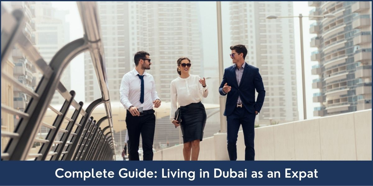 Guide on Living in Dubai as an Expat